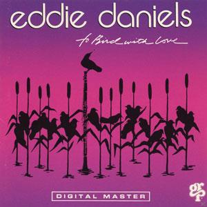 DANIELS, EDDIE – TO BIRD WITH LOVE (LP)