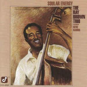 BROWN,RAY/TRIO – SOULAR ENERGY (CD)