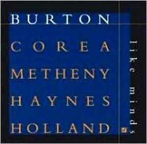 BURTON/COREA/METHENY/HAYNES – LIKE MINDS (CD)