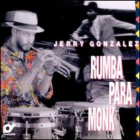 GONZALEZ, JERRY – RUMBA PARA MONK (CD)