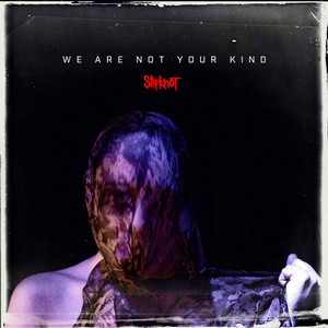 SLIPKNOT – WE ARE NOT YOUR KIND (2xLP)