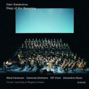 ELENI KARAINDROU: ELEGY OF THE UPROOTING –  (2xCD)