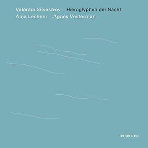 SILVESTROV, V. – HIEROGLYPHEN DER NACHT (CD)