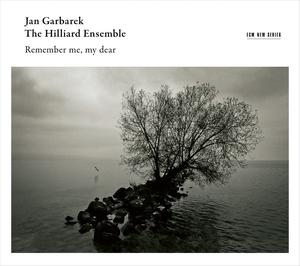 GARBAREK/HILLIARD ENSEMBLE: REMEMBER ME, MY DEAR –  (CD)