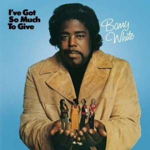 WHITE, BARRY – I'VE GOT SO MUCH TO GIVE (LP)