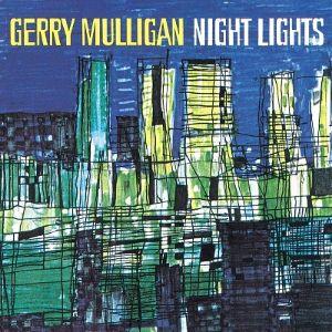GERRY MULLIGAN SEXTET, GERRY MULLIGAN QUINTET – NIGHT LIGHTS (CD)