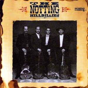 THE NOTTING HILLBILLIES – MISSING… PRESUMED HAVING A GOOD TIME (CD)