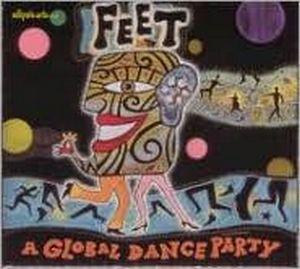V/A – FEET:A GLOBAL DANCE PARTY (CD)