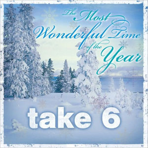 TAKE 6 – MOST WONDERFUL TIME OF THE YEA (CD)
