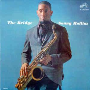 SONNY ROLLINS – THE BRIDGE (LP)