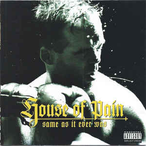 HOUSE OF PAIN – SAME AS IT EVER WAS (CD)