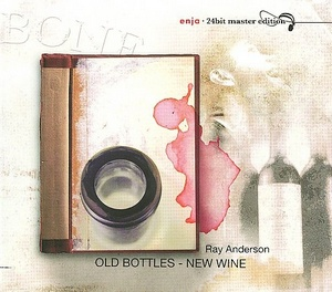 ANDERSON, RAY – OLD BOTTLES NEW WINE (CD)