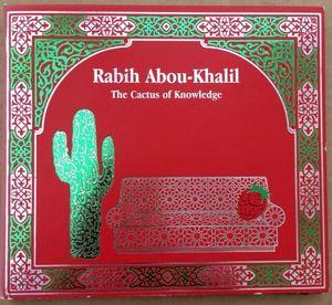 ABOU-KHALIL, RABIH – CACTUS OF KNOWLEDGE (CD)