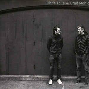 THILE, CHRIS & BRAD MEHLDAU – CHRIS THILE & BRAD MEHLDAU (2xCD)