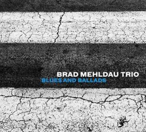 MEHLDAU, BRAD -TRIO- – BLUES AND BALLADS (CD)