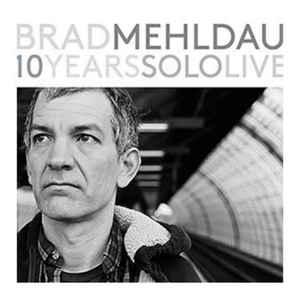 MEHLDAU, BRAD – 10 YEARS SOLO LIVE (4xCD)