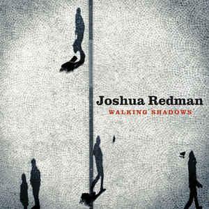 REDMAN, JOSHUA – WALKING SHADOWS (CD)