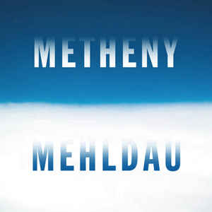 METHENY, PAT & BRAD MEHLDAU – METHENY MEHLDAU (CD)