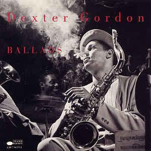 GORDON, DEXTER – BALLADS (CD)