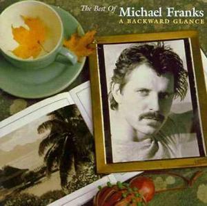 FRANKS, MICHAEL – BEST OF: A BACKWARD GLANC (CD)