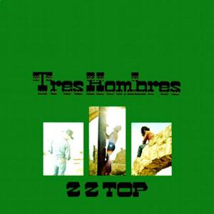ZZ TOP – TRES HOMBRES (LP)