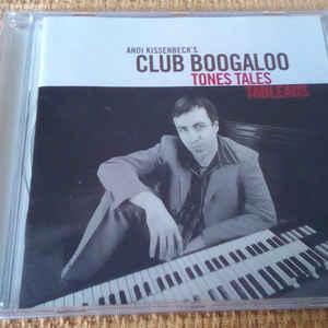 """ANDI KISSENBECK""""S CLUB BOOGALOO TONES TALES.. CD BHM –  (CD)"""