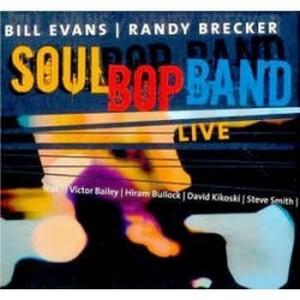 EVANS, BILL/RANDY BRECKER – SOULBOP BAND LIVE -2CD- (2xCD)