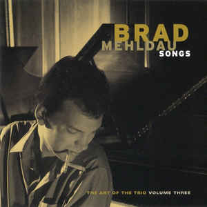 MEHLDAU, BRAD – ART OF THE TRIO VOL.3 (CD)