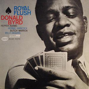 BYRD, DONALD – ROYAL FLUSH (CD)