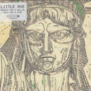 LITTLE AXE – BOUGHT FOR A DOLLAR SOLD FOR A DIME (CD)