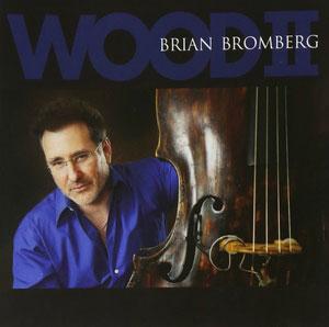 BROMBERG, BRIAN – WOOD II (CD)