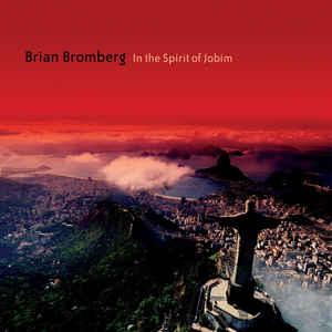 BROMBERG, BRIAN – THE SPIRIT OF JOBIM (CD)
