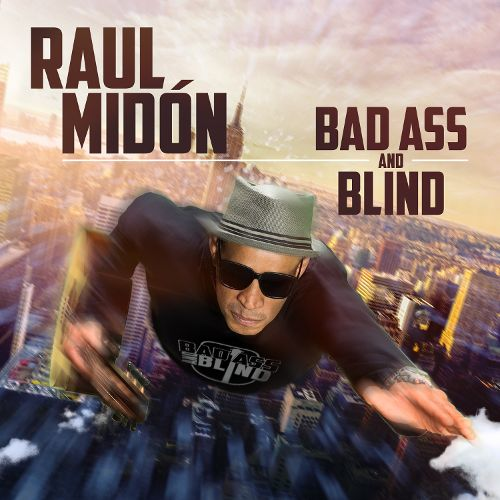 MIDON, RAUL – BAD ASS AND BLIND (CD)