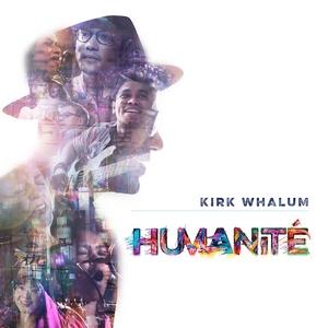 WHALUM, KIRK – HUMANITE (CD)