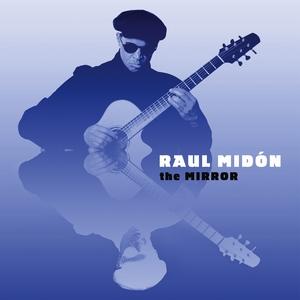 MIDON, RAUL – MIRROR (CD)