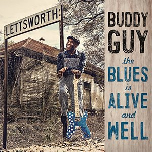GUY, BUDDY – BLUES IS ALIVE AND WELL (CD)