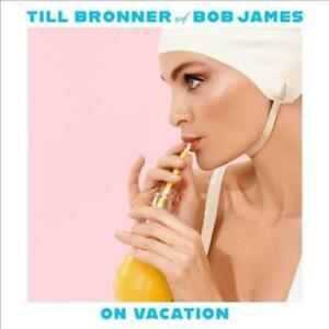 TILL BRONNER & BOB JAMES – ON VACATION (2xLP)
