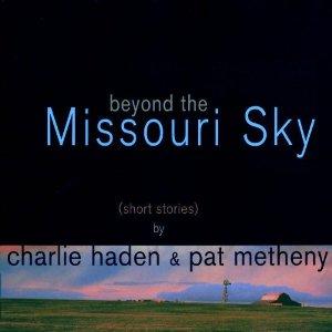 HADEN, CHARLIE & PAT METH – BEYOND THE MISSOURI SKY (CD)