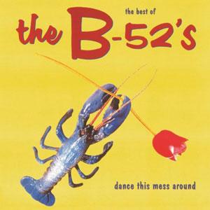 B 52'S – DANCE THIS MESS AROUND (BEST OF) (LP)