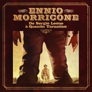 MORRICONE ENNIO – ENNIO MORRICONE, DE SERGIO LEONE À QUENTIN TARANTINO (LP)