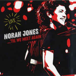 JONES, NORAH – TIL WE MEET AGAIN (CD)