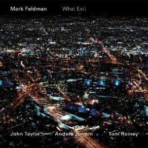 MARK FELDMAN: WHAT EXIT –  (CD)