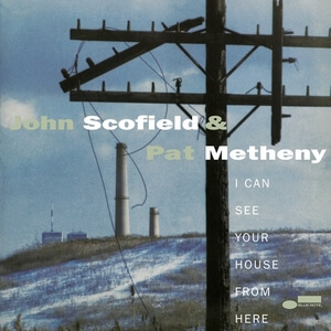 SCOFIELD, JOHN & PAT METH – I CAN SEE YOUR HOUSE FROM HERE (2xLP)