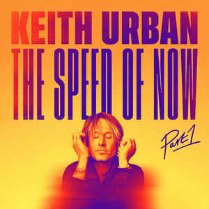 KEITH URBAN – THE SPEED OF NOW PART 1 (CD)