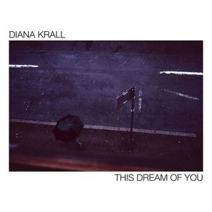 KRALL, DIANA – THIS DREAM OF YOU (2xLP)