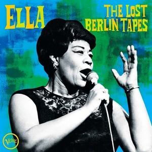 FITZGERALD, ELLA – ELLA: THE LOST BERLIN TAPES – LIVE AT BERLIN SPORTPALAST (2xLP)