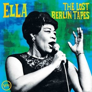 ELLA FITZGERALD – ELLA: THE LOST BERLIN TAPES (CD)
