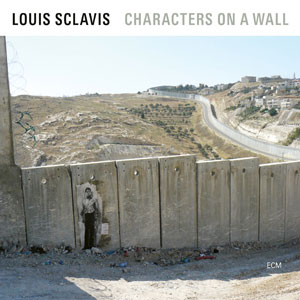 SCLAVIS, LOUIS – CHARACTERS ON A WALL (LP)