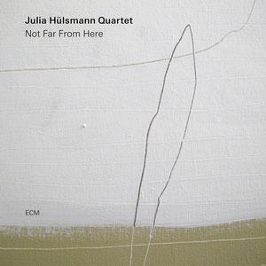 JULIA HÜLSMANN QUARTET: NOT FAR FROM HOME –  (CD)