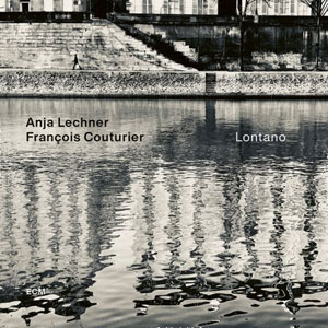 ANJA LECHNER/FRANCOIS COUTURIER: LONTANO –  (CD)